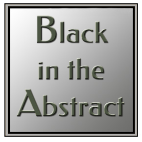 Black in the Abstract
